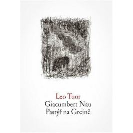 Giacumbert Nau / Pastýř na Greině - Leo Tuor