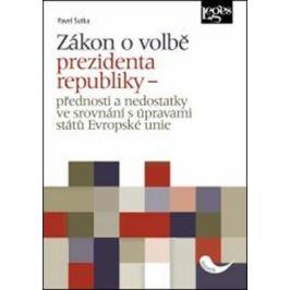 Zákon o volbě prezidenta republiky - Přednosti a nedostatky ve srovnání s úpravami států Evropské unie - Pavel Šutka