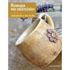Keramika pro začátečníky - Pavla Bláhová