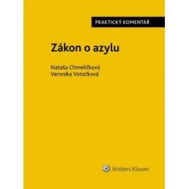 Zákon o azylu: Praktický komentář - Veronika Votočková, Nataša Chmelíčková