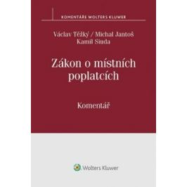 Zákon o místních poplatcích: Komentář - Václav Těžký, Michal Jantoš, Kamil Siuda