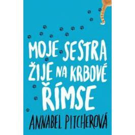 Moje sestra žije na krbové římse - Annabel Pitcherová