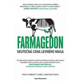 Farmagedon, skutečná cena levného masa - Philip Lymbery, Isabel Oakeshottová