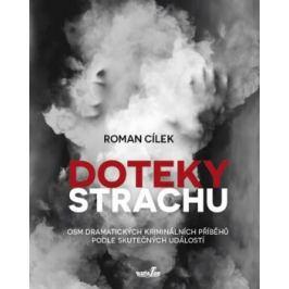 Doteky strachu - Roman Cílek