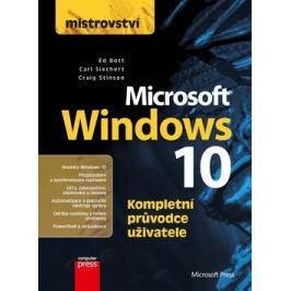 Mistrovství - Microsoft Windows 10 - Ed Bott, Carl Siechert, Craig Stinson
