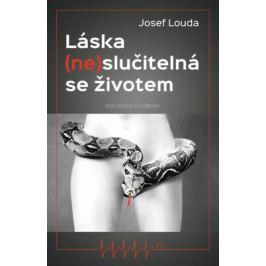Láska (ne)slučitelná se životem - Josef Louda