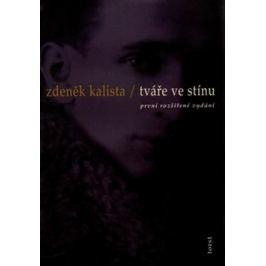 Tváře ve stínu - Zdeněk Kalista