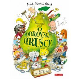 Neuvěřitelný příběh O obrovské hrušce - Jakob Martin Strid