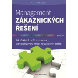 Management zákaznických řešení - Jak efektivně tvořit a spravovat individualizovaná řešení zákaznických potřeb - Vít Chlebovský
