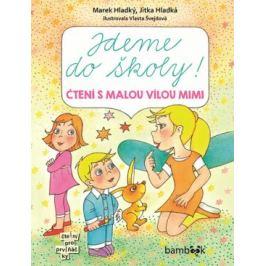 Jdeme do školy! - Čtení s malou vílou Mimi - Vlasta Švejdová, Marek Hladký, Jitka Hladká
