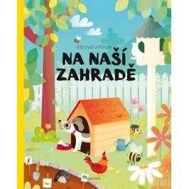 Kde bydlí zvířátka na naší zahradě - Pavla Hanáčková