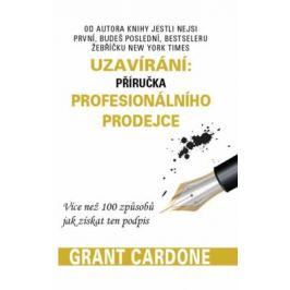 Uzavírání: příručka profesionálního prodejce - Cardone Grant