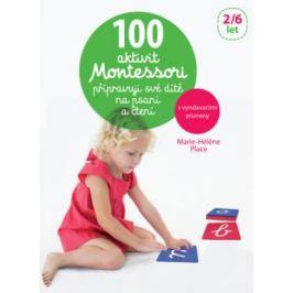 100 aktivit Montessori připravuji své dítě na psaní a čtení