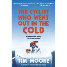 Cyclist Who Went Out Of Cold - Tim Moore