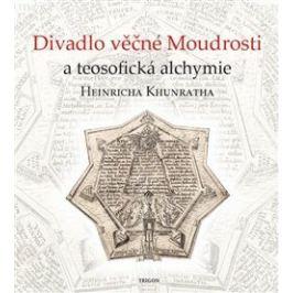 Divadlo věčné Moudrosti a teosofická alchymie Heinricha Khunratha - Vladimír Karpenko, Ivo Purš, Marin Žemla