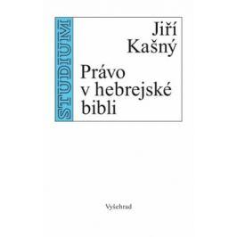 Právo v hebrejské Bibli - Jiří Kašný