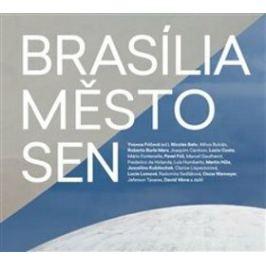 Brasília – město – sen - Yvonna Fričová