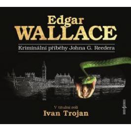 Kriminální příběhy Johna G. Reedera - Edgar Wallace - audiokniha