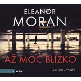 Až moc blízko - Eleanor Moran - audiokniha