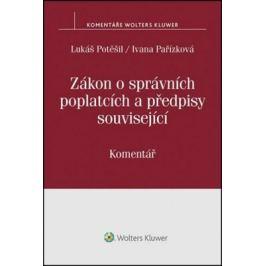 Zákon o správních poplatcích: Komentář - Lukáš Potěšil, Ivana Pařízková
