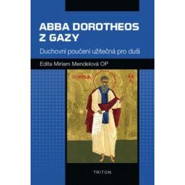Abba Dorotheos z Gazy - Mendelová Edita Miriam
