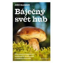 Báječný svět hub - Jiří Kamen