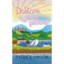 Doktore, vy jste se zamiloval! - Patrick Taylor