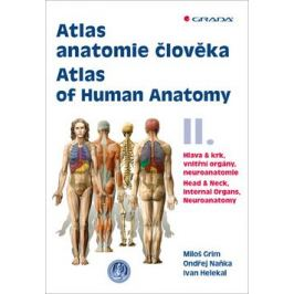 Atlas anatomie člověka II. - Hlava a krk, vnitřní orgány, neuroanatomie / Atlas of Human Anatomy II. - Head and Neck, Internal Organs, Neuronatomy - O