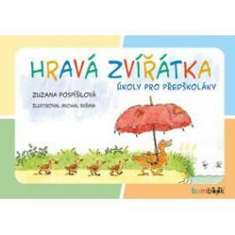 Hravá zvířátka - Zuzana Pospíšilová, Michal Sušina