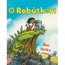O robůtkovi - Ben Hatke
