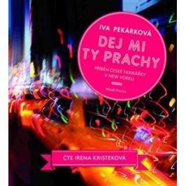 Dej mi ty prachy - Iva Pekárková - audiokniha