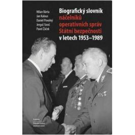 Biografický slovník náčelníků operativních správ Státní bezpečnosti v letech 1953 - 1989 - Milan Bárta, Pavel Žáček, Jan Kalous, Daniel Povolný, Jergu
