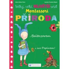 Velký, větší, NEJVĚTŠÍ sešit Montessori Příroda - Marie - Héléne Place, Caroline Fontaine-Riquier
