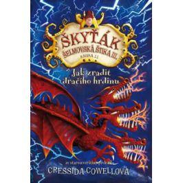 Jak zradit dračího hrdinu - Cressida Cowellová