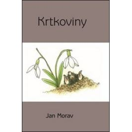 Krtkoviny - Lenka Kovářová, Jan Morav