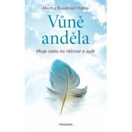 Vůně anděla - Moje cesta na věčnost a zpět - Brookhart Halda Martha