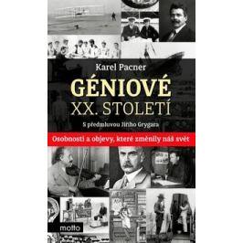 Géniové XX. století - Karel Pacner, Jiří Grygar