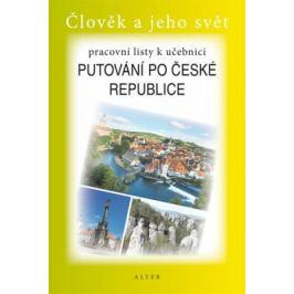 Pracovní listy k učebnici Putování po ČR - Lenka Bradáčová, Alena Šotolová