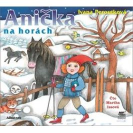 Anička na horách - Ivana Peroutková - audiokniha
