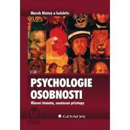 Psychologie osobnosti - Hlavní témata, současné přístupy - Blatný Marek