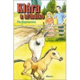 Klára a hříbátko - Pia Hagmarová