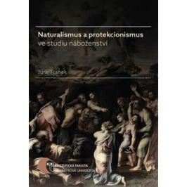 Naturalismus a protekcionismus ve studiu náboženství - Juraj Franek