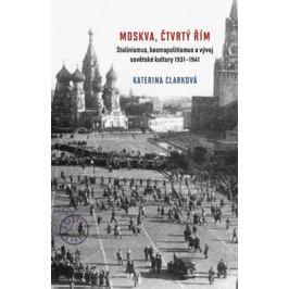 Moskva, čtvrtý Řím - Clarková Katerina