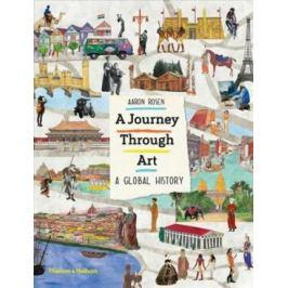 A Journey Through Art : A Global History - Aaron Rosen
