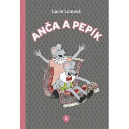 Anča a Pepík 5 - Lucie Lomová