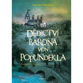 Dědictví barona von Popundekla - Petr Korunka, Stanislava Reschová