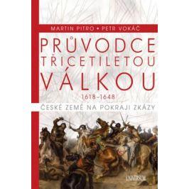 Průvodce třicetiletou válkou - Petr Vokáč, Martin Pitro