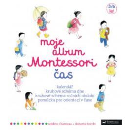 Moje album Montessori - Čas - Rocchi Roberta, Charneau Adeline