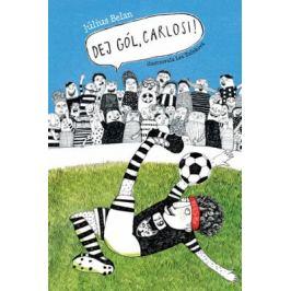 Dej gól, Carlosi! - Július Belan