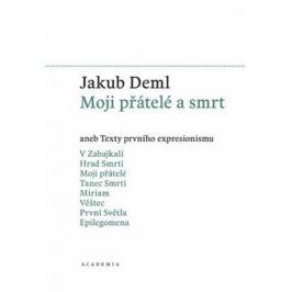 Moji přátelé a smrt - Jakub Deml